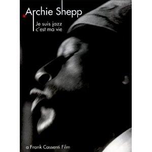 Archie Shepp - Je suis jazz, c'est ma vie
